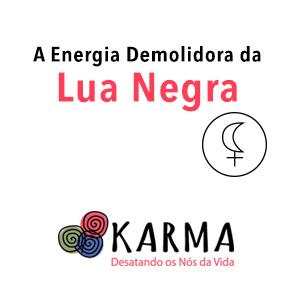 A Energia do Karma - A Lua Negra
